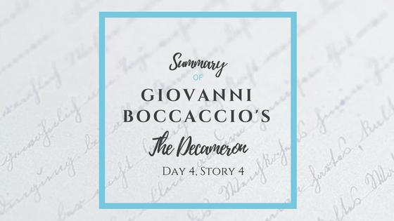 Summary of Giovanni Boccaccio's The Decameron Day 4 Story 4