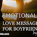 20+ Emotional Love Messages For Boyfriend