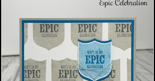 Stampin' Up! Epic Celebration meets Badges & Banners