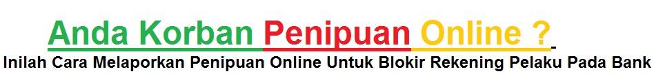 Anda Korban Penipuan Online Inilah Cara Melaporkan Penipuan Online Untuk Blokir Rekening Pelaku Pada Bank Materi Belajar
