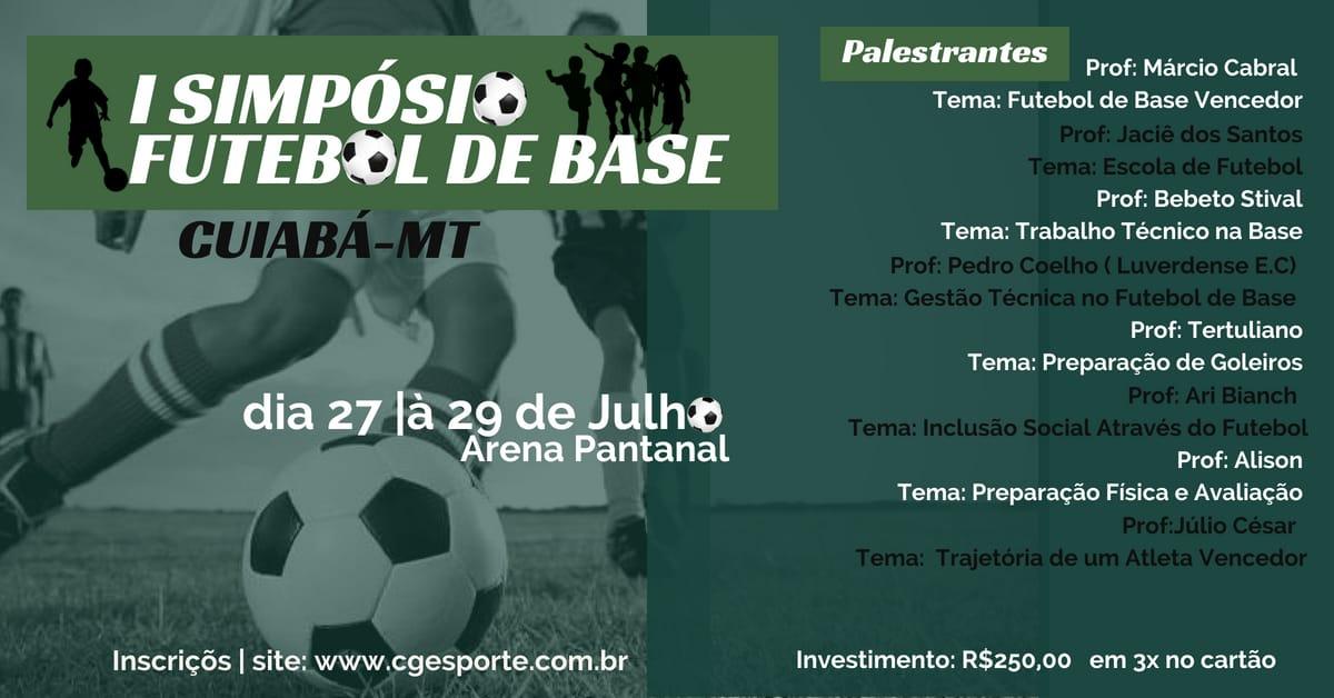 3d6eb609b1438 A empresa CG Esportes estará trazendo para Cuiabá o primeiro Simpósio de  futebol para as categorias de base. O mesmo será realizado nos dias 27