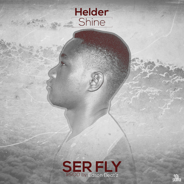 SER FLY, novo single do rapper Helder Shine e conta com a participação de Edson Beat´z.