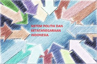 Makalah Sistem Politik Dan Ketatanegaraan Indonesia
