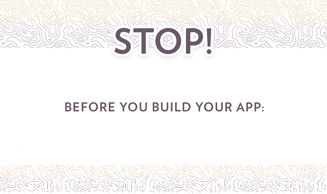 Before You Build Your App, Answer These Questions
