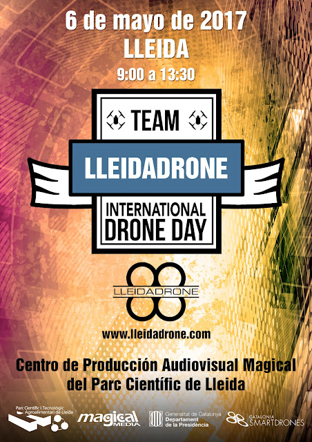 International Drone Day 2017 el 6 de mayo, en el Magical Media del Parc Científic de Lleida