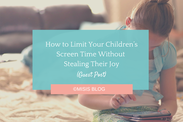 How to Limit Your Children's Screen Time Without Stealing Their Joy