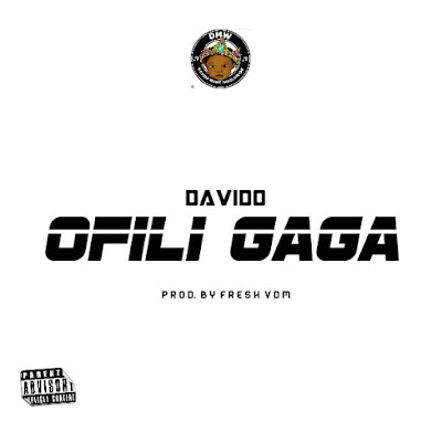 Davido - Ofili Gaga (Afro Naija)