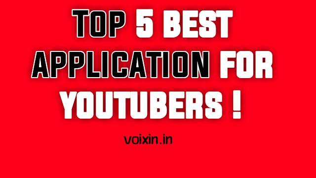 Top 5 best app for youtubers|यूटुबेर के लिए 5 अच्छे अप्प