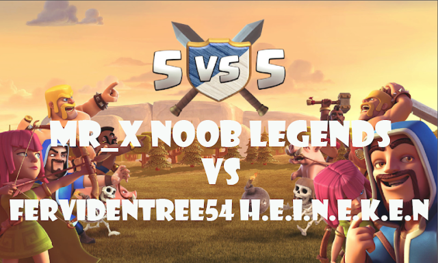 War kedua Mr_X Noob Legends Vs FeRvidEntRee54 H.E.I.N.E.K.E.N