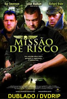Assistir Missão de Risco – Dublado – 2008