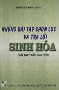 Những Bài Tập Chọn Lọc Và Trả Lời Sinh Hóa - Nguyễn Duy Minh