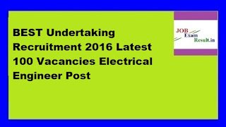 BEST Undertaking Recruitment 2016 Latest 100 Vacancies Electrical Engineer Post