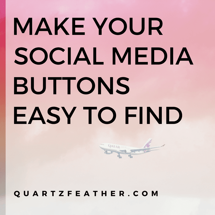 Make Your Social Media Buttons Easy To Find