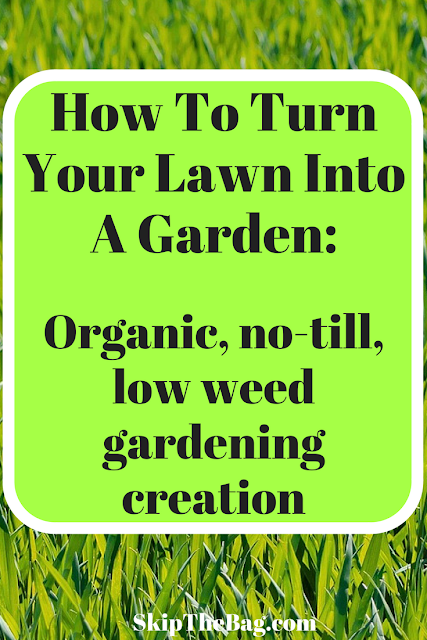 How To Turn Your Lawn Into A Garden | Organic, till-free, weed-free garden creation