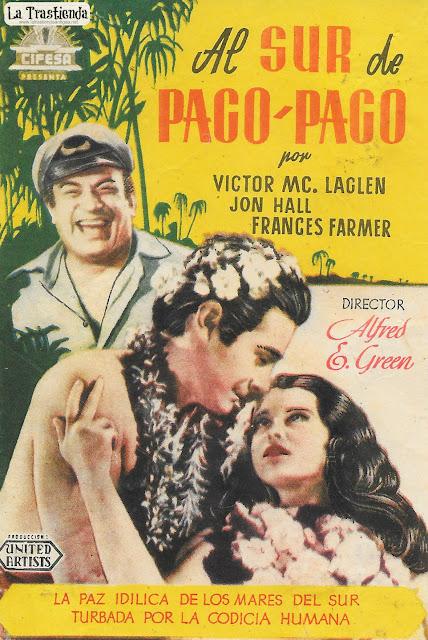 Al Sur de Pago-Pago - Programa de Cine - Victor MacLaglen - Frances Farmer - Jon Hall