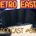 Retro East Podcast #63