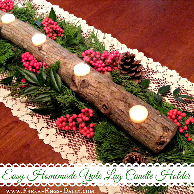 Diy yule log candle holder fresh eggs daily for Log candle holder how to make