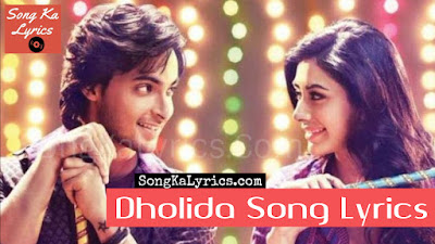 dholida-song-lyrics-loveyatri-ayush-sharma-warina-hussain-neha-kakkar