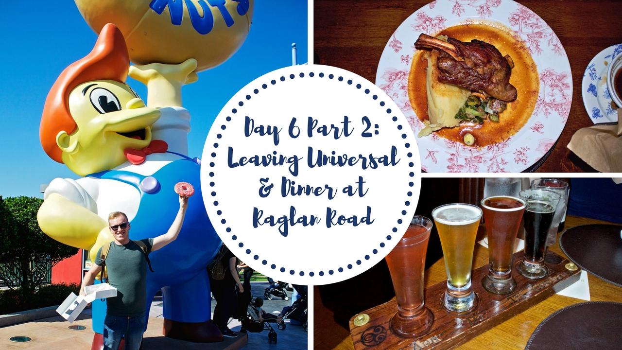 Universal Studios and Raglan Road at Disney Springs