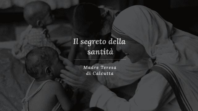 Il segreto della santità secondo Madre Teresa #video