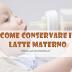Latte materno: come conservarlo?