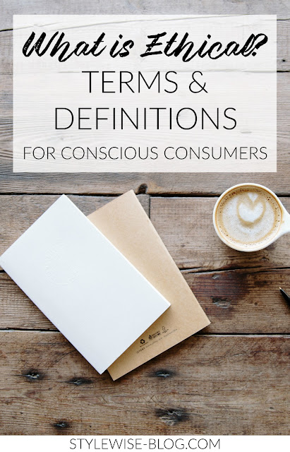 what is ethical? terms and definitions for conscious consumers stylewise-blog.com