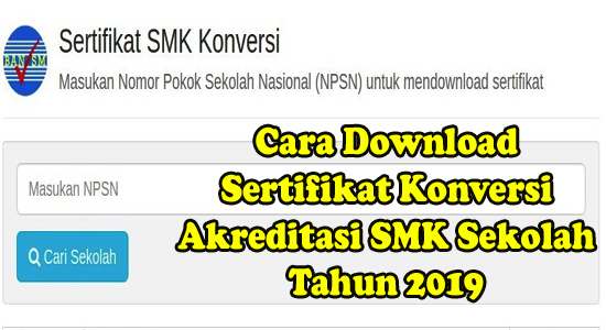 Cara Download Sertifikat Konversi Akreditasi SMK Sekolah Tahun 2019