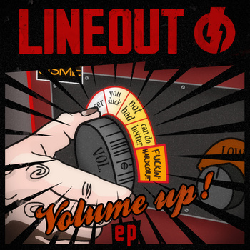 <center>Lineout - Volume Up! EP (2012)</center>