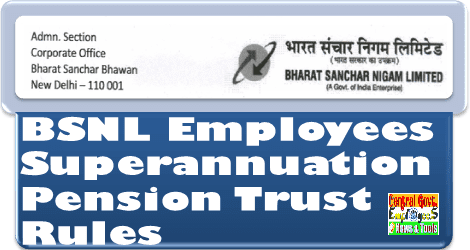 bsnl-employees-superannuation-pension-trust-rules