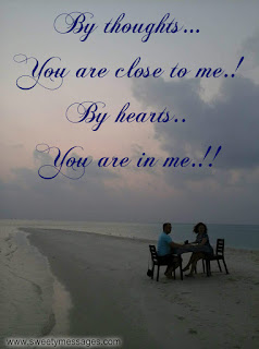 By thoughts… You are close to me.! By hearts..You are in me.!! love images for wife