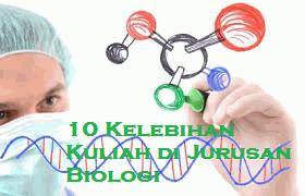 10 Kelebihan Kuliah di Jurusan Biologi