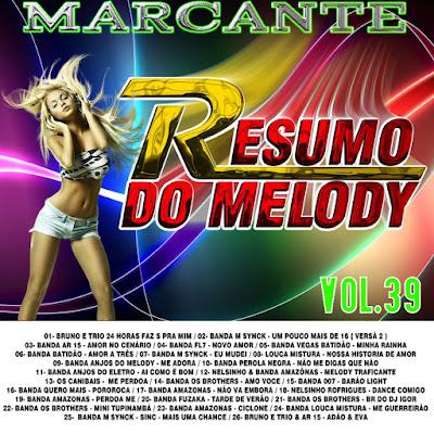 CD RESUMO DO MELODY VOL.39 MARCANTE 15/05/2016