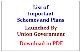 List of Important Schemes and Plans Launched By Union Government- Download in PDF
