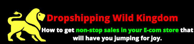 [GIVEAWAY] Dropshipping Wild Kingdom [Get $100 Per Day Every Day]