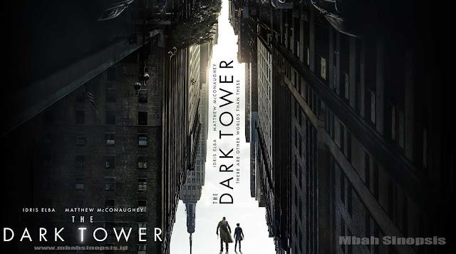 Sinopsis Film The Dark Tower 2017