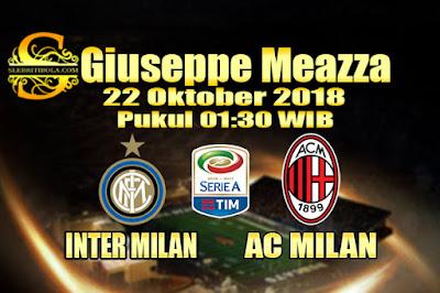 Judi Bola Dan Casino Online - Prediksi Pertandingan Serie A Italia Inter Milan Vs AC Milan 22 Oktober 2018