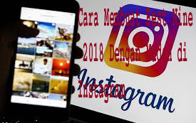 Cara Membuat Best Nine 2018 Dengan Mudah di Instagram 1