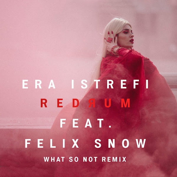 Era Istrefi - Redrum (feat. Felix Snow) [What So Not Remix] - Single Cover