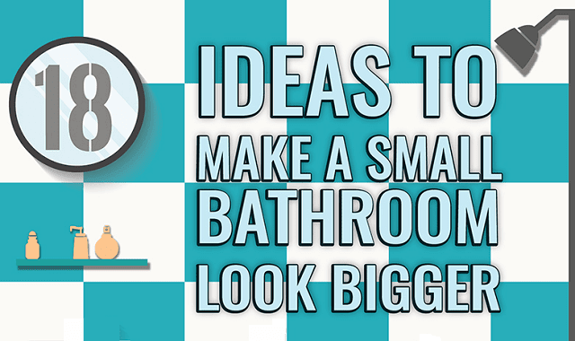 Make a Small Bathroom Bigger with these Effective Ideas