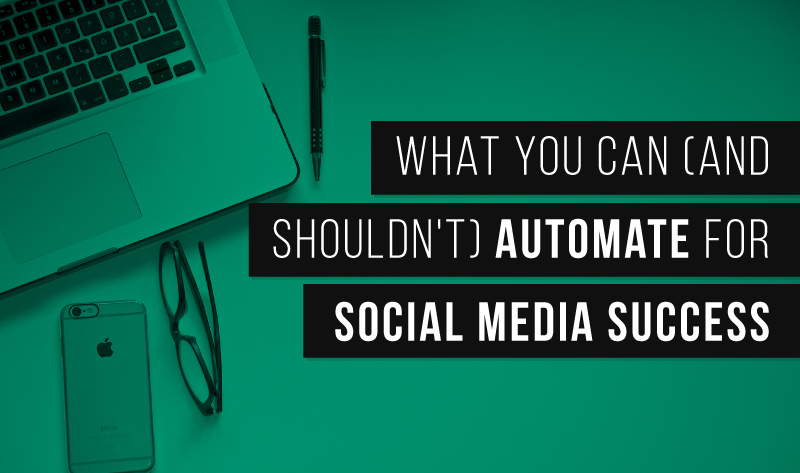 What You Can ( Shouldn't) Automate for Social Media Marketing Success - #infographic