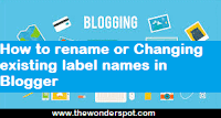How to rename or Changing existing label names in Blogger