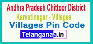 Chittoor District Karvetinagar Mandal and Villages Pin Codes in Andhra Pradesh State
