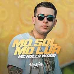 Baixar Musica Mó Sol, Mó Lua - MC Hollywood Mp3