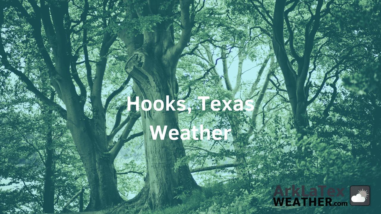 Hooks, Texas, Weather Forecast, Bowie County, Hooks weather, HooksNews.com, ArkLaTexWeather.com