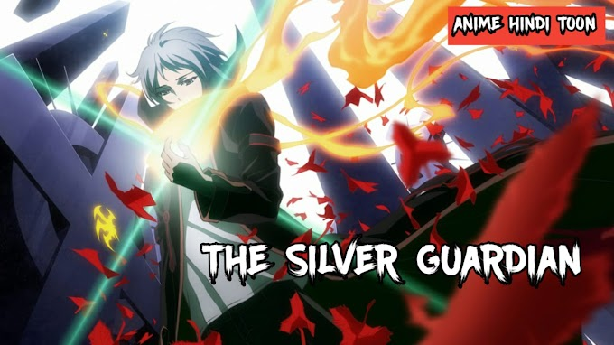 The Silver Guardian  Hindi Dubbed