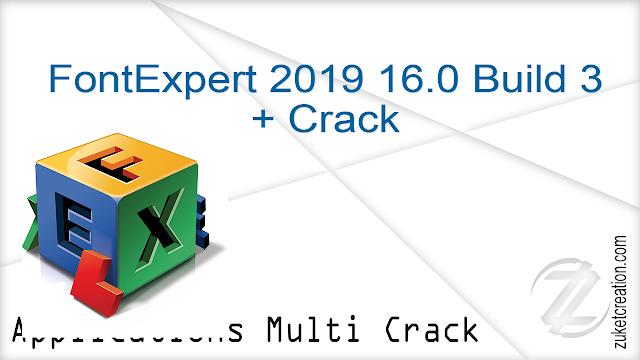 FontExpert 2019 16.0 Build 3 + Crack  |  32.0 MB