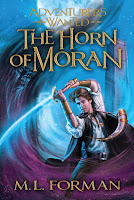 Adventurers Wanted: The Horn of Moran (Book #2) by M.L. Forman