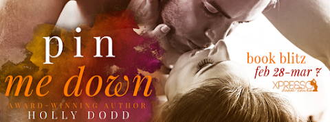 Pin Me Down by Holly Dodd #BOOKBLITZ + GIVEAWAY