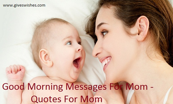 Good Morning Mom Quotes : Best good morning messages for mom mother quotes