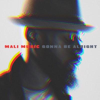 Music: Mali Music – Gonna Be Alright